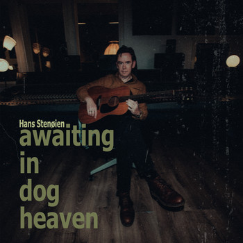 Hans Stenøien - Awaiting in Dog Heaven
