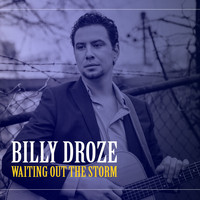 Billy Droze - Waiting out the Storm