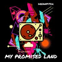 Dreanpitch - My Promised Land