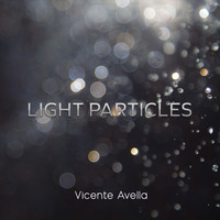Vicente Avella - Light Particles