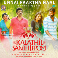 "Yuvan Shankar Raja - Unnai Paartha Naal (From ""Kalathil Santhippom"") - Single"