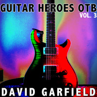 David Garfield - Guitar Heroes OTB, Vol. 3