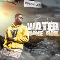 Evermilez / - Water Done Boil