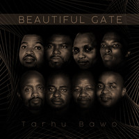 Beautiful Gate - Tarhu Bawo