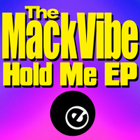 Bobby Watts, Al Mack, The Mack Vibe - Hold Me EP