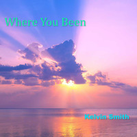 Kelvin Smith - Where You Been