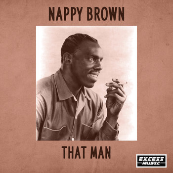 Nappy Brown - That Man