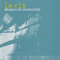 Lexis - Branch Of Knowledge