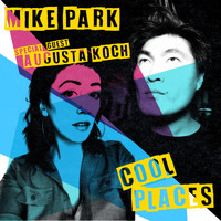 Mike Park - Cool Places