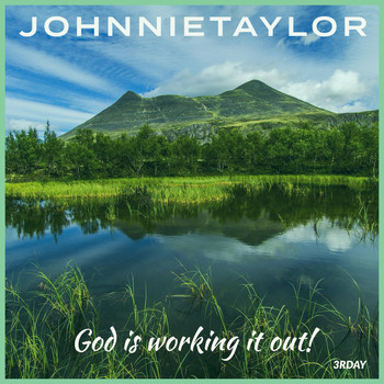 Johnnie Taylor - God Is Working It Out!