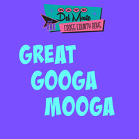 Dave Del Monte & The Cross County Boys - Great Googa Mooga