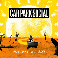 Car Park Social - Here Come The Kids