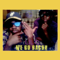 Lil C - We Go Bacon