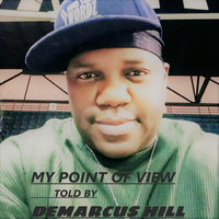 Demarcus Hill - My Point of View