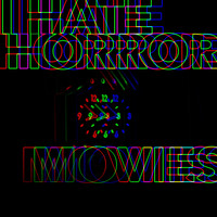 Django Haskins - I Hate Horror Movies