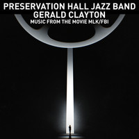 Preservation Hall Jazz Band & Gerald Clayton - Lift Every Voice and Sing / Theme from MLK/FBI