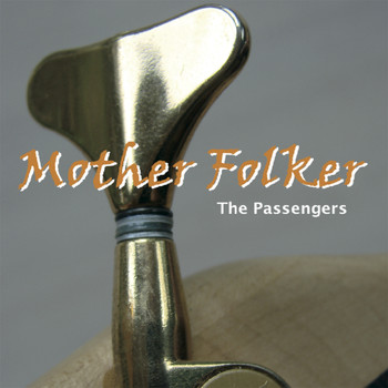 The Passengers - Mother Folker