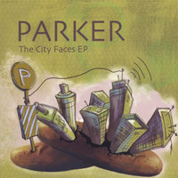 Parker - The City Faces EP