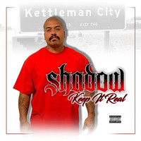 Shadow - Keep It Real (Explicit)