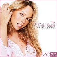 Mariah Carey - I Only Wanted