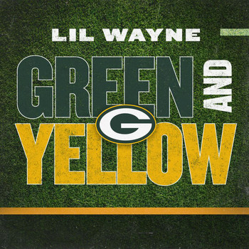 Lil Wayne - Green And Yellow (Green Bay Packers Theme Song [Explicit])