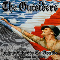 The Outsiders - From Liberty To Death : The Complete Recordings