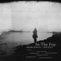 Mirrorman | She.xist - In the Fog II