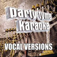 Party Tyme Karaoke - Party Tyme Karaoke - Hanukkah 1 (Vocal Versions)