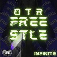Infinite - OTR Freestyle (Explicit)