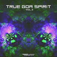 Goa Doc - True Goa Spirit, Vol. 3