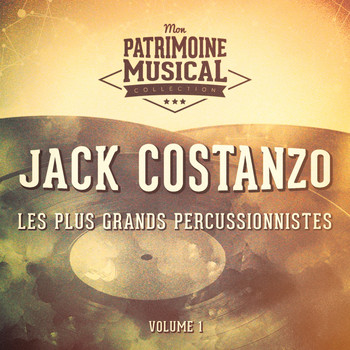 "Jack Costanzo - Les Plus Grands Percussionnistes: Jack ""Mr Bongo"" Costanzo, Vol. 1"