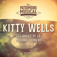 Kitty Wells - Les Idoles De La Musique Country: Kitty Wells, Vol. 1