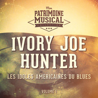 Ivory Joe Hunter - Les Idoles Américaines Du Blues: Ivory Joe Hunter, Vol. 1