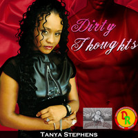 Tanya Stephens - Dirty Thoughts (Explicit)
