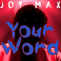 Joy Max - Your Word (Rock Gothic [Explicit])