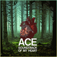 Ace - Soundtrack of My Heart