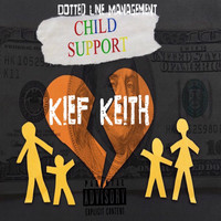 Kief Keith - Child Support (feat. 3 Solo) (Explicit)
