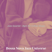 Bossa Nova Jazz Universe - Jazz Quartet - Bgm for Coffee Shops