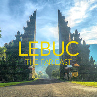 LeBuc / LeBuc - The Far East