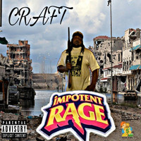 Craft - Impotent Rage (Explicit)