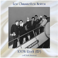 Les Chaussettes Noires - 100% Rock (EP) (All Tracks Remastered)