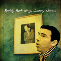 Buddy Rich - Buddy Rich Sings Johnny Mercer
