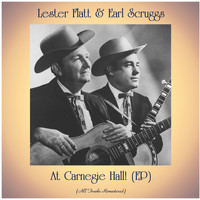 Lester Flatt & Earl Scruggs - At Carnegie Hall! (EP) (All Tracks Remastered)