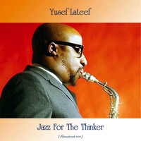 Yusef Lateef - Jazz For The Thinker (Remastered 2021)