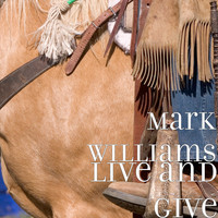 Mark Williams - Live and Give