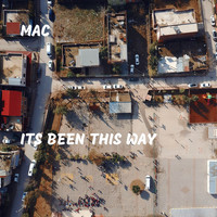 MAC - Its Been This Way