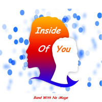 Band With No iMage - Inside of You