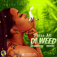 Jaii Immortal - Pass Mi the Weed (Pm the Weed) (feat. Itmf Hashtag)