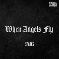 Sparks - When Angels Fly (Explicit)