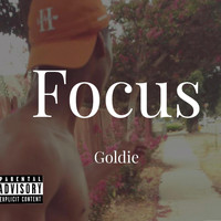Goldie - Focus (Explicit)